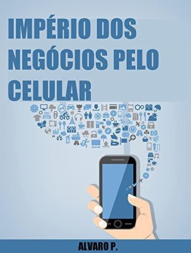 Império dos Negócios pelo Celular