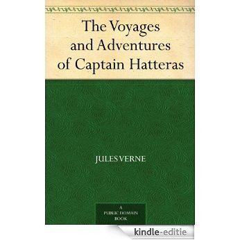 The Voyages and Adventures of Captain Hatteras (English Edition) [Kindle-editie]