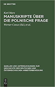 Manuskripte über die polnische Frage: (1863-1864) (Quellen Und Untersuchungen Zur Geschichte Der Deutschen Und Österreichischen Arbeiterbewegung)