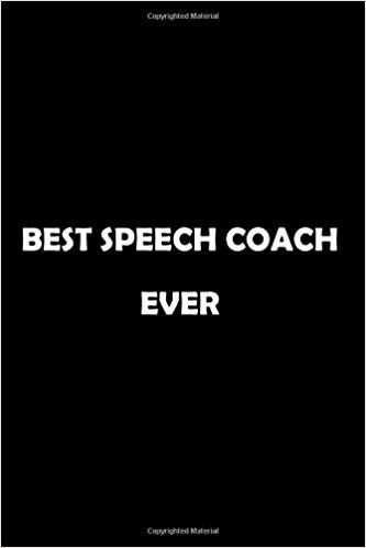 Best Speech Coach  Ever: Soft Cover Lined 100 Page Writing Notebook Diary 6*9