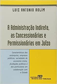 A Administração Indireta Concessionárias e Permissionárias em Juízo