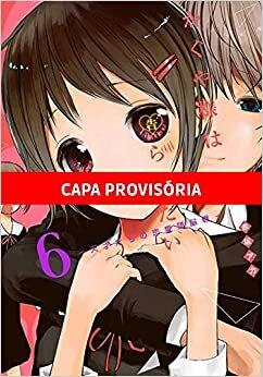 Kaguya Sama - Love Is War Volume 6