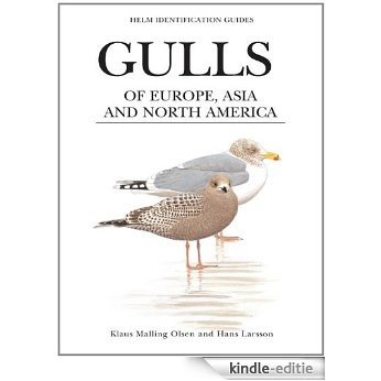 Gulls of Europe, Asia and North America (Helm Identification Guides) [Kindle-editie]