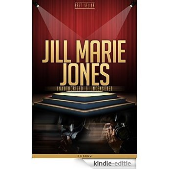 Jill Marie Jones Unauthorized & Uncensored (All Ages Deluxe Edition with Videos & Bonus Books) (English Edition) [Kindle-editie]