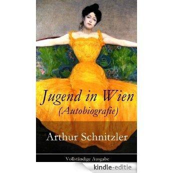 Jugend in Wien (Autobiografie) - Vollständige Ausgabe (German Edition) [Kindle-editie]