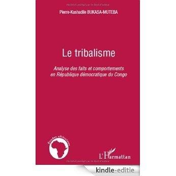Le tribalisme : Analyse des faits et comportements en République démocratique du Congo (Etudes africaines) [Kindle-editie]