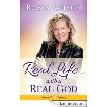 Real Life... with a Real God (English Edition) [Kindle-editie]