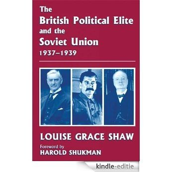The British Political Elite and the Soviet Union [Kindle-editie]