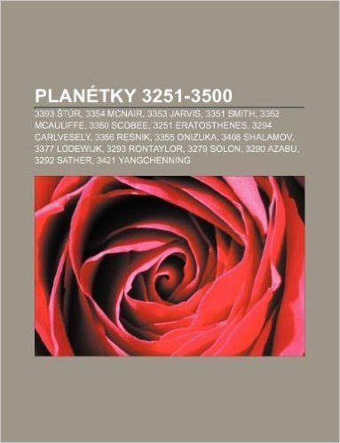Planetky 3251-3500: 3393 Tur, 3354 McNair, 3353 Jarvis, 3351 Smith, 3352 McAuliffe, 3350 Scobee, 3251 Eratosthenes, 3294 Carlvesely