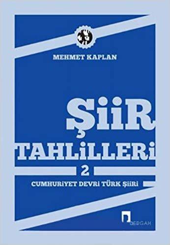 Şiir Tahlilleri 2: Cumhuriyet Devri Türk Şiiri