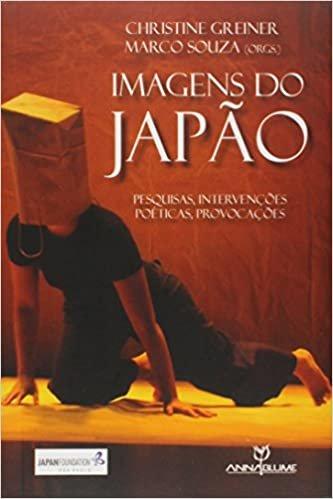 Imagens do Japão. Pesquisas, Intervenções Poéticas, Provocações