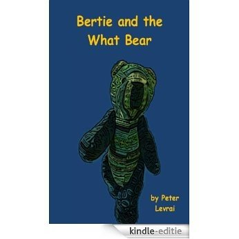 Bertie and the What Bear (Bertie: The Blue Prince Book 1) (English Edition) [Kindle-editie]