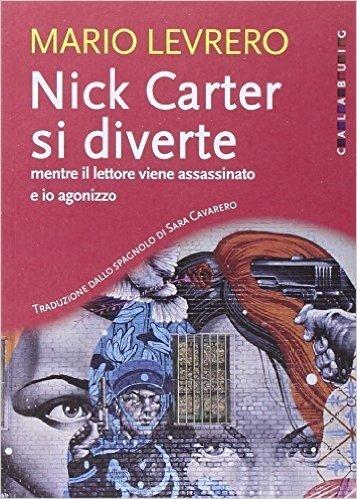 Nick Carter si diverte mentre il lettore viene assassinato e io agonizzzo
