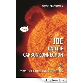 Joe und die Carbon Connection: Vom Sternenstaub zum Ernst des Lebens (German Edition) [Kindle-editie]