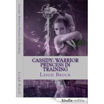 Cassidy: Warrior Princess in Training (One) (English Edition) [Kindle-editie]