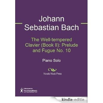The Well-tempered Clavier (Book II): Prelude and Fugue No. 10 [Kindle-editie]