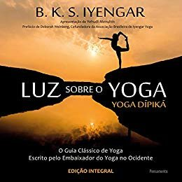 Luz Sobre o Yoga: o Guia Clássico de Yoga