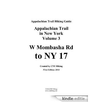Appalachian Trail in New York Hiking Guide - W. Mombasha Road to NY 17 (English Edition) [Kindle-editie]