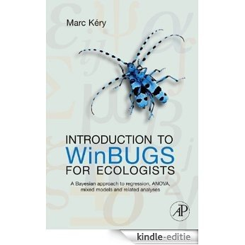 Introduction to WinBUGS for Ecologists: Bayesian approach to regression, ANOVA, mixed models and related analyses [Kindle-editie]