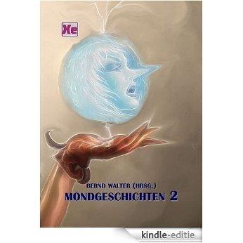Mondgeschichten 2 (XUNeBook 3) (German Edition) [Kindle-editie]