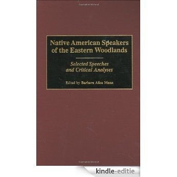 Native American Speakers of the Eastern Woodlands: Selected Speeches and Critical Analyses (Handbook of Geophysical Exploration: Seismic Exploration) [Kindle-editie]