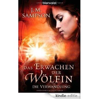 Das Erwachen der Wölfin 1: Die Verwandlung (German Edition) [Kindle-editie]