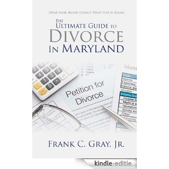 The Ultimate Guide to Divorce in Maryland (English Edition) [Kindle-editie]