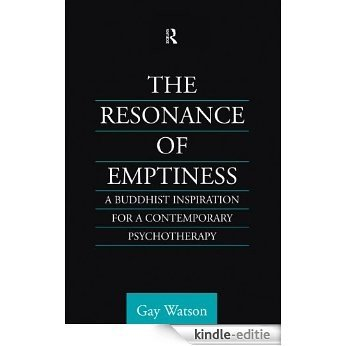 The Resonance of Emptiness: A Buddhist Inspiration for Contemporary Psychotherapy (Routledge Critical Studies in Buddhism) [Kindle-editie]