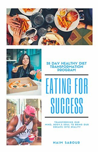 Eating For Success: 28 Day Healthy Diet Transformation Guide (English Edition)