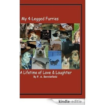 My 4-Legged Furries: A Lifetime of Love and Laughter (English Edition) [Kindle-editie]