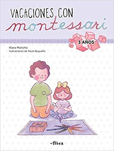 Vacaciones con Montessori - 3 años (Juega y aprende)