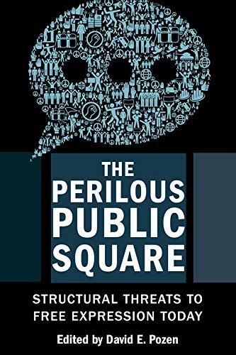 The Perilous Public Square: Structural Threats to Free Expression Today (English Edition)