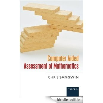 Computer Aided Assessment of Mathematics [Kindle-editie]