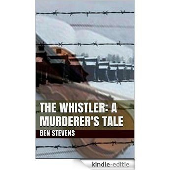 The Whistler: A Murderer's Tale (English Edition) [Kindle-editie]