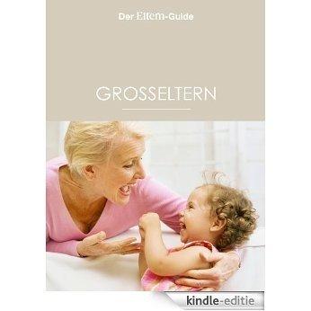 Großeltern (ELTERNGuide 11) (German Edition) [Kindle-editie]
