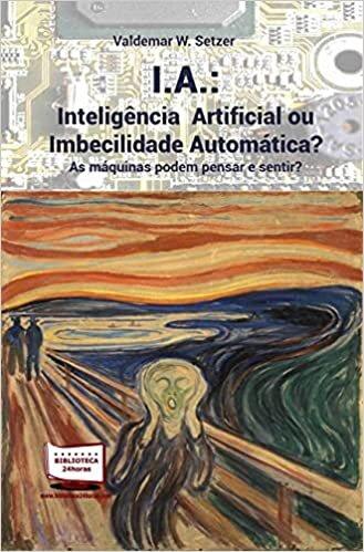 IA - Inteligência Artificial ou Imbecilidade Automática