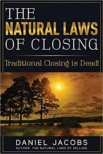 The Natural Laws of Closing: Traditional Closing Is Dead!