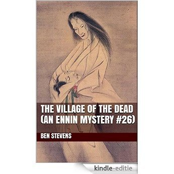 The Village of the Dead (An Ennin Mystery #26) (English Edition) [Kindle-editie]
