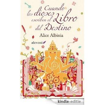 Cuando los dioses escriben el libro (Narrativa (alevosia)) [Kindle-editie]