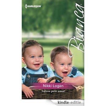 Salvos pelo amor (Bianca) [Kindle-editie]