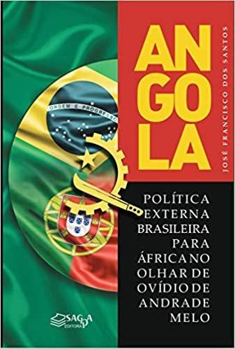 Angola: política externa brasileira para África no olhar de Ovídio de Andrade Melo