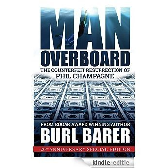 Man Overboard: The Counterfeit Resurrection of Phil Champagne (English Edition) [Kindle-editie]