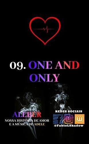 09. ONE AND ONLY: Capítulo de ALEBER - Nossa História de Amor e a Música de Adele