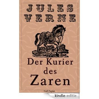 Jules Verne - Michael Strogoff - Der Kurier des Zaren - Illustrierte Fassung: Ein Abenteuer in 2 Bänden (Jules Verne bei Null Papier) (German Edition) [Kindle-editie]