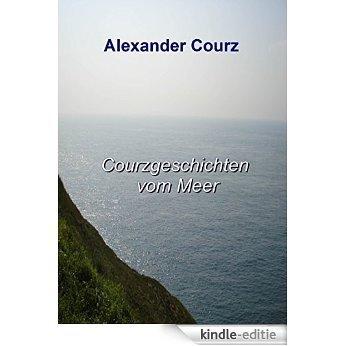 Courzgeschichten vom Meer: Drei Kurzgeschichten [Kindle-editie]