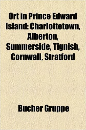 Ort in Prince Edward Island: Charlottetown, Alberton, Summerside, Tignish, Cornwall, Stratford