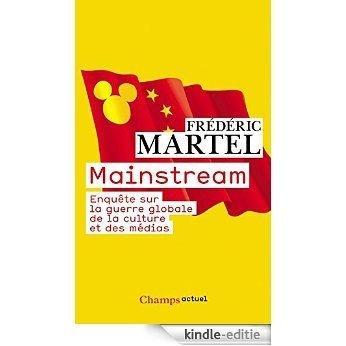 Mainstream: Enquête sur la guerre globale de la culture et des médias (Champs actuel) [Kindle-editie]