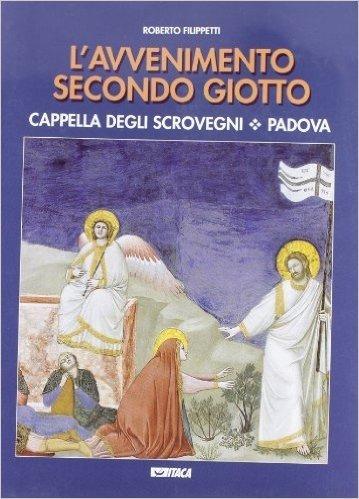 L'avvenimento secondo Giotto. Cappella degli Scrovegni. Padova