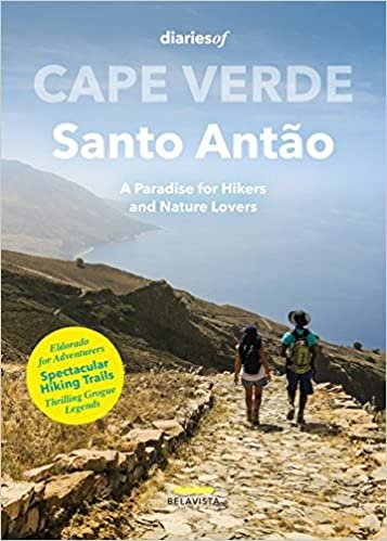Cape Verde - Santo Antão: A Paradise for Hikers and Nature Lovers (diariesof Cape Verde)