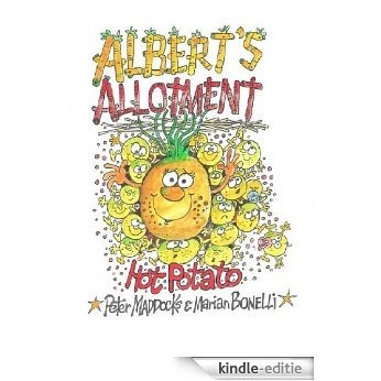 Hot Potato (Albert's Allotment Book 2) (English Edition) [Kindle-editie]